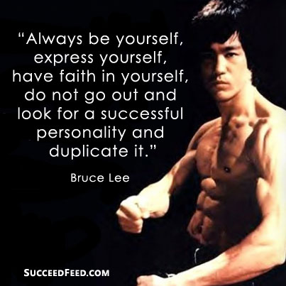 Always be yourself Bruce Lee quote