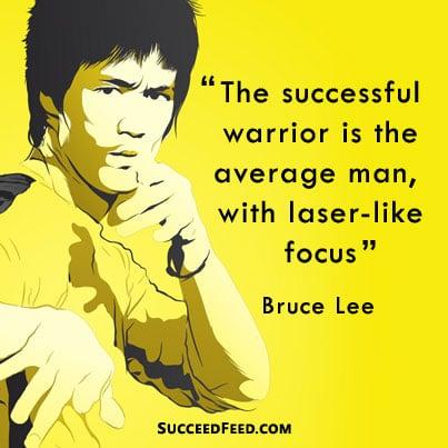 have laser focus Bruce Lee quote
