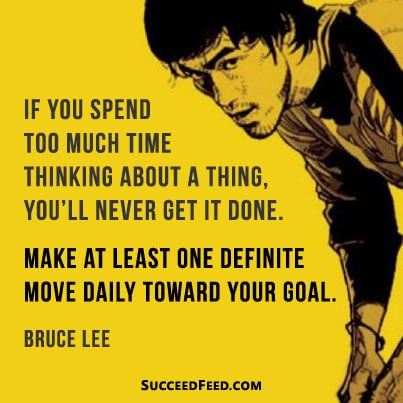 make one move towards your goal Bruce Lee quote