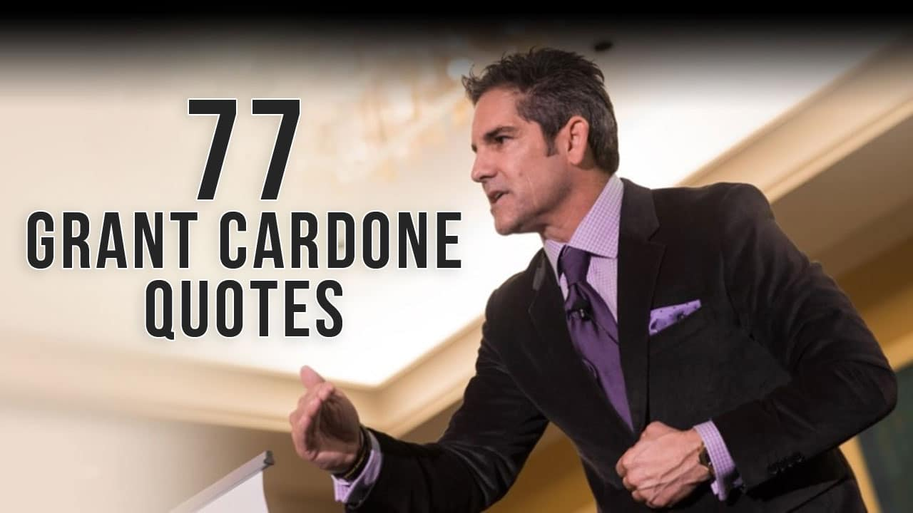 77 Grant Cardone Quotes That Will Inspire You Into Massive Action