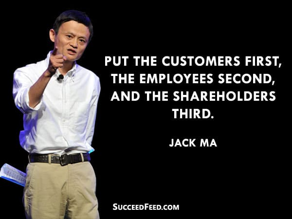 Jack Ma Quotes - Put the customer first