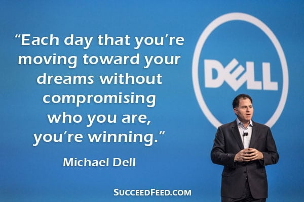 Michael Dell Quotes - Each day that you're moving towards your dream