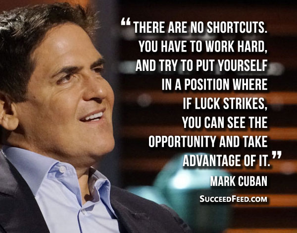 Mark Cuban Quotes - There are no shortcuts