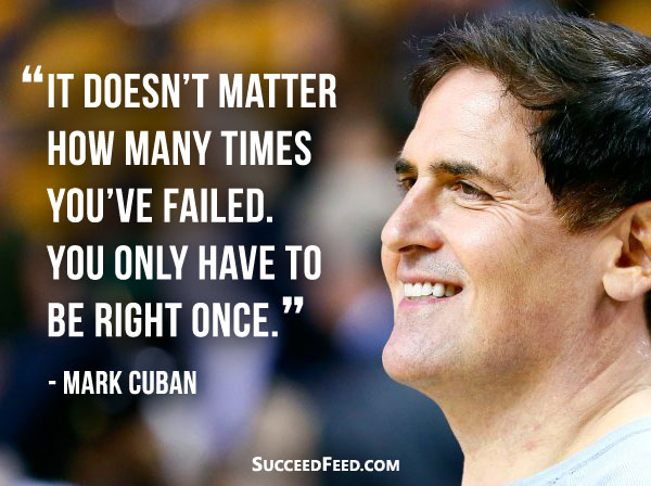 Mark Cuban Quotes - It doesn't matter how many times you failed