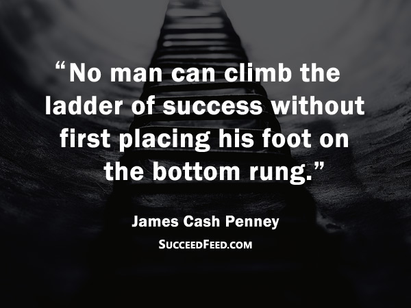 James Cash Penney Quotes: No man can climb the ladder of success