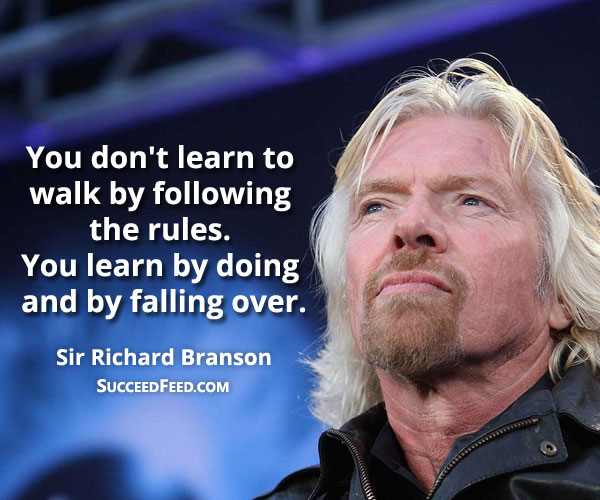 Richard Branson quotes - you learn by doing and falling over