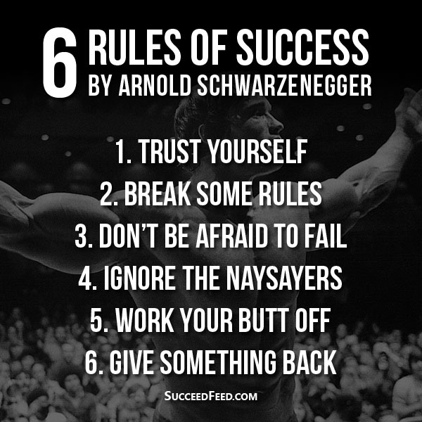 Arnold Schwarzenegger's 6 Rules Of Success