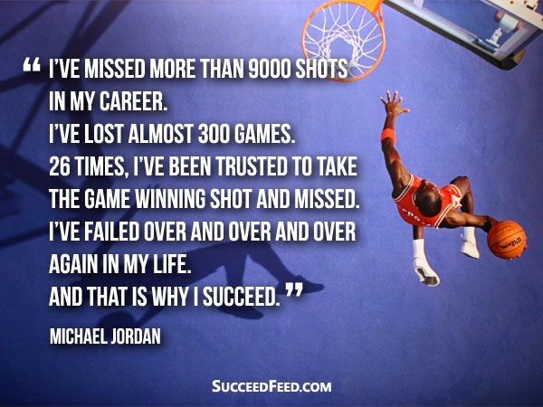 Michael Jordan Quotes: I've failed over and over again. And thats why I succeed.