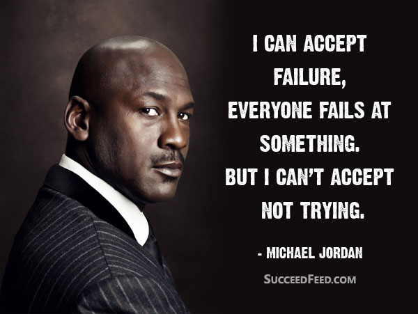 Michael Jordan Quotes: I can't accept not trying