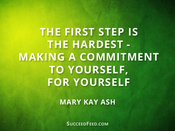 Mary Kay Ash Quotes - The first step is the hardest